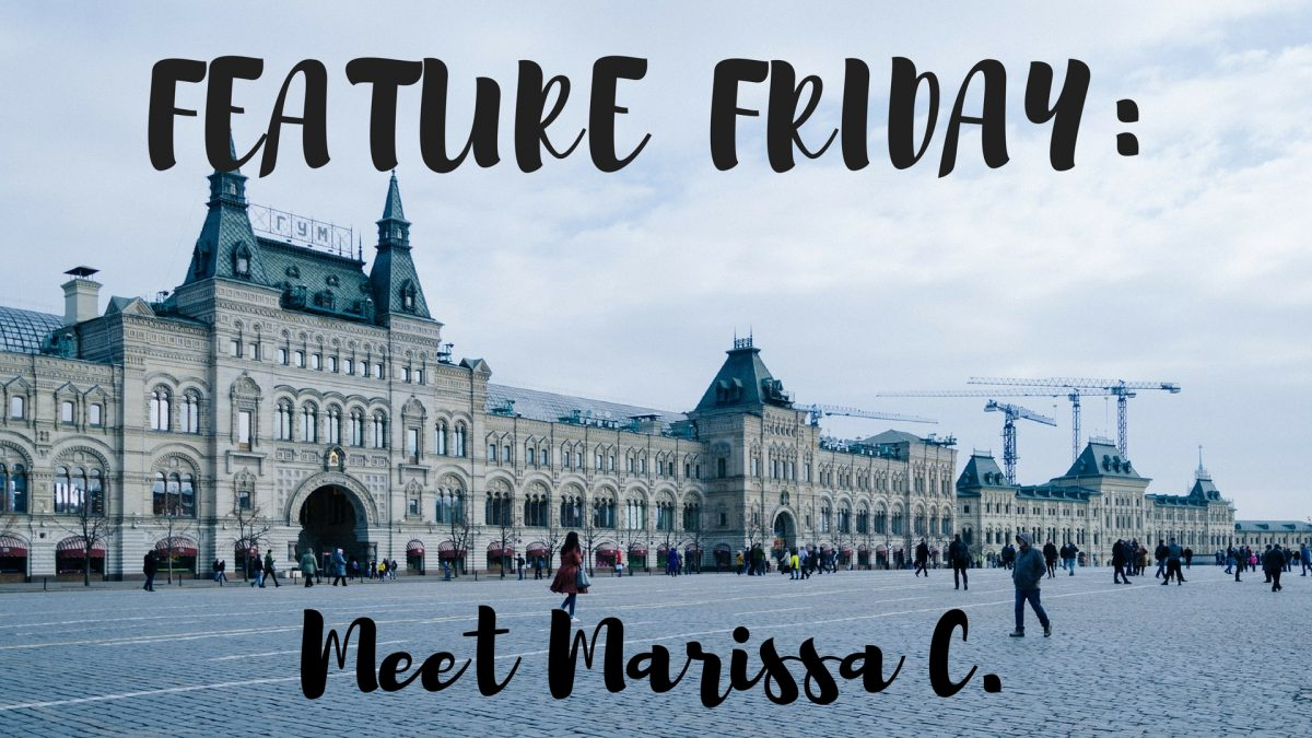 Feature Friday: Meet Marissa C.