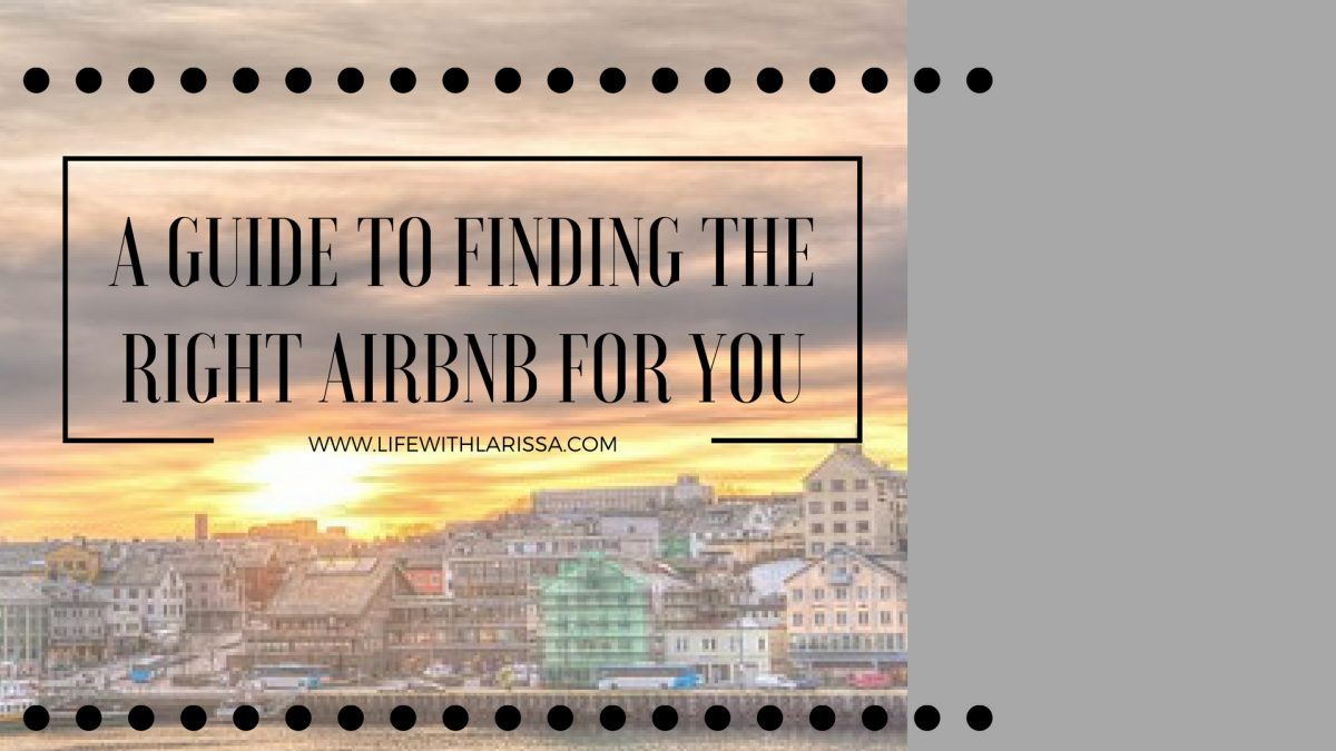 A Guide to Finding the Right Airbnb For You