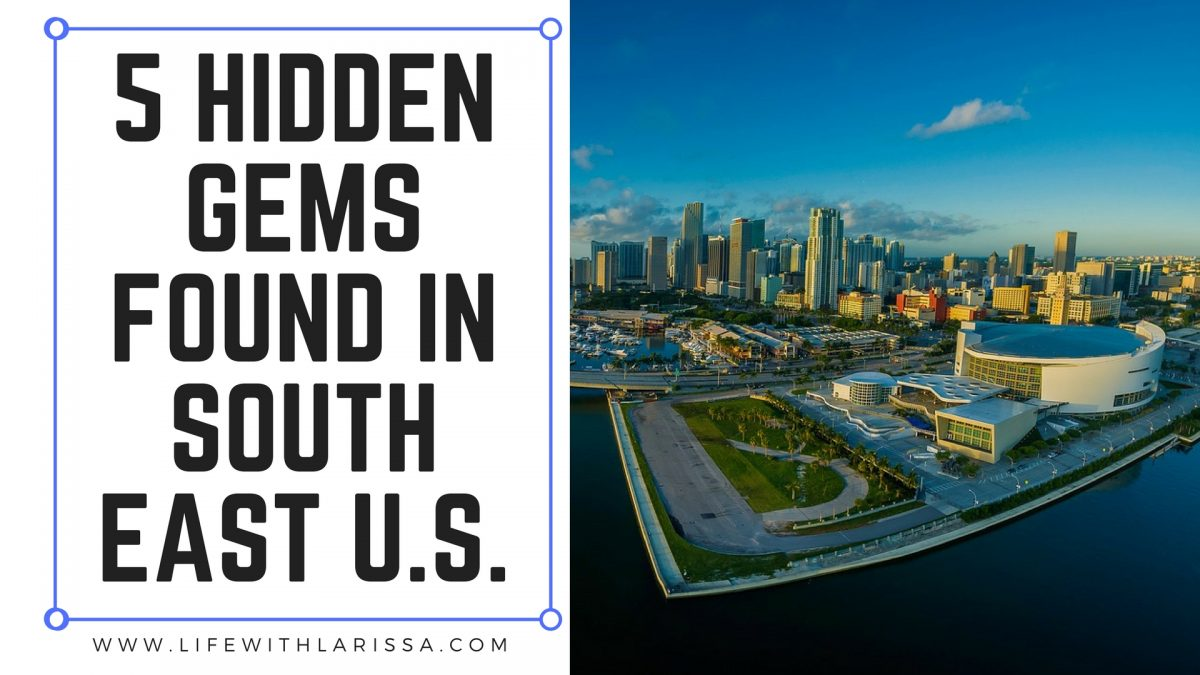 5 Hidden Gems Found in South East U.S.