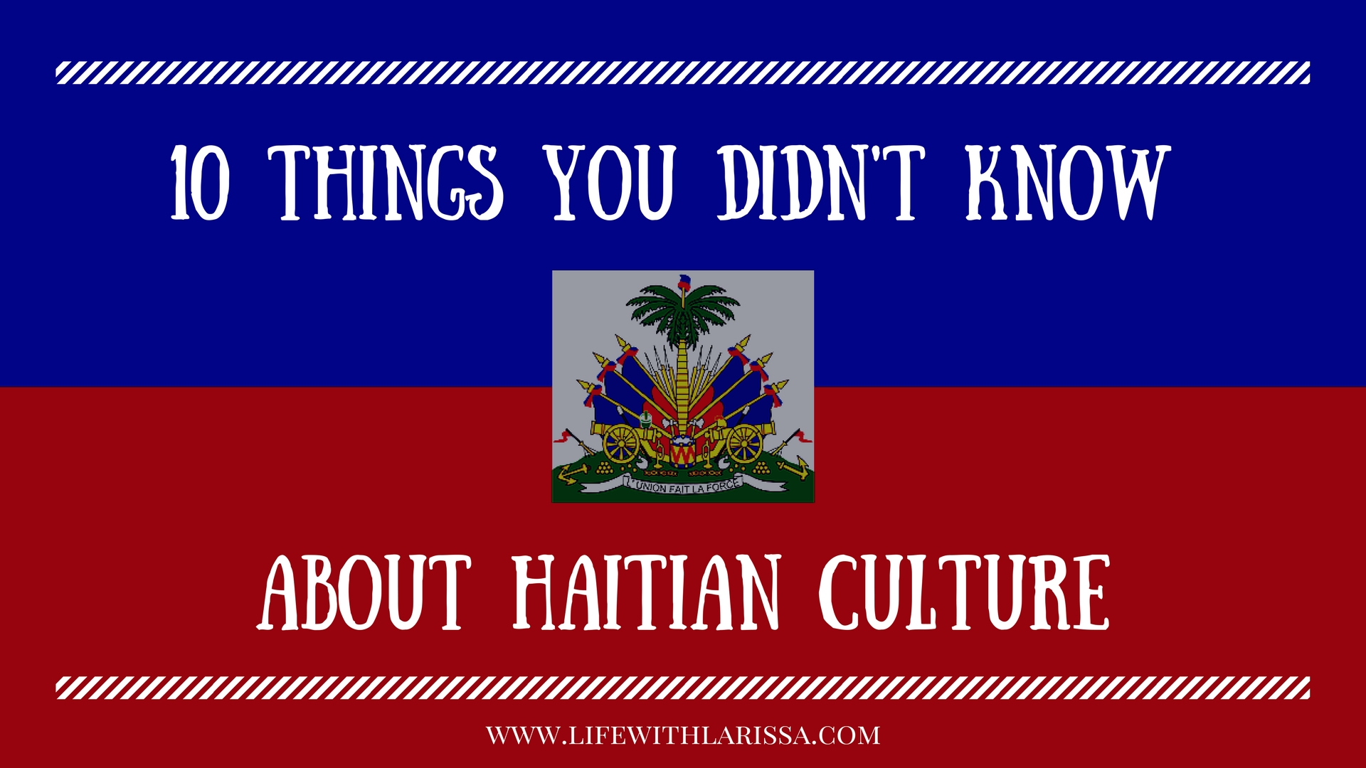 10 Things I Know About You: 10 Things You Didn't Know About Haitian Culture