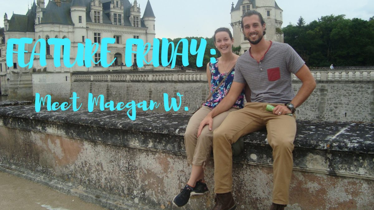 Feature Friday: Meet Maegan W.
