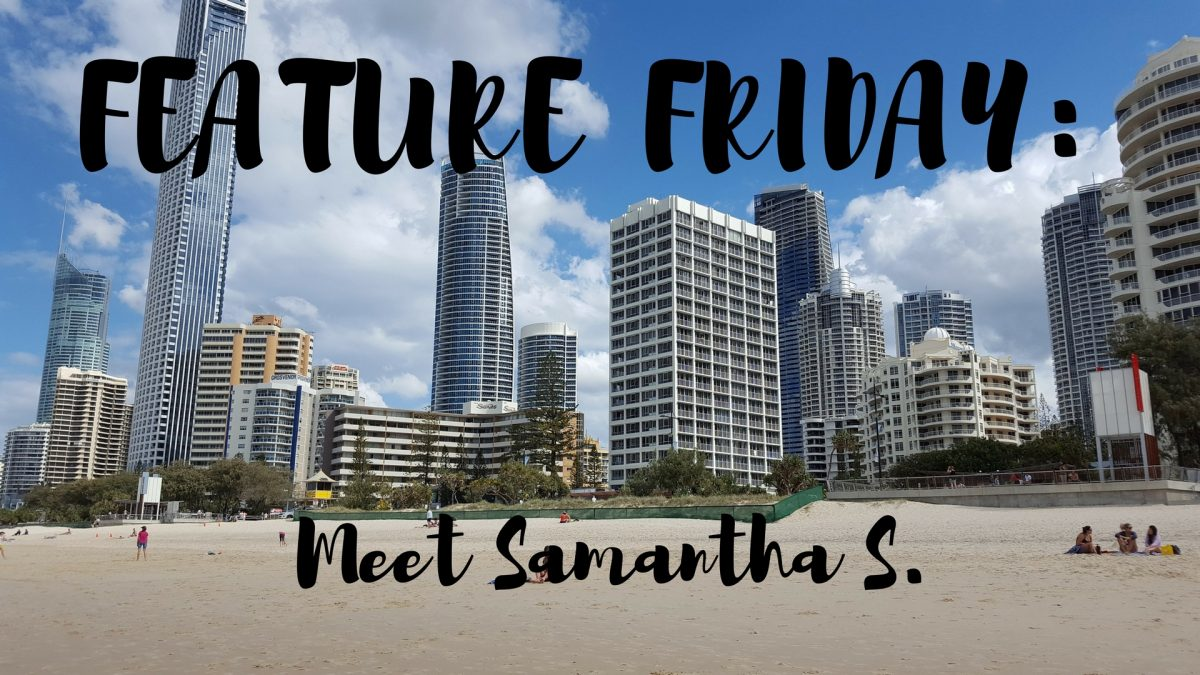Feature Friday: Meet Samantha S.