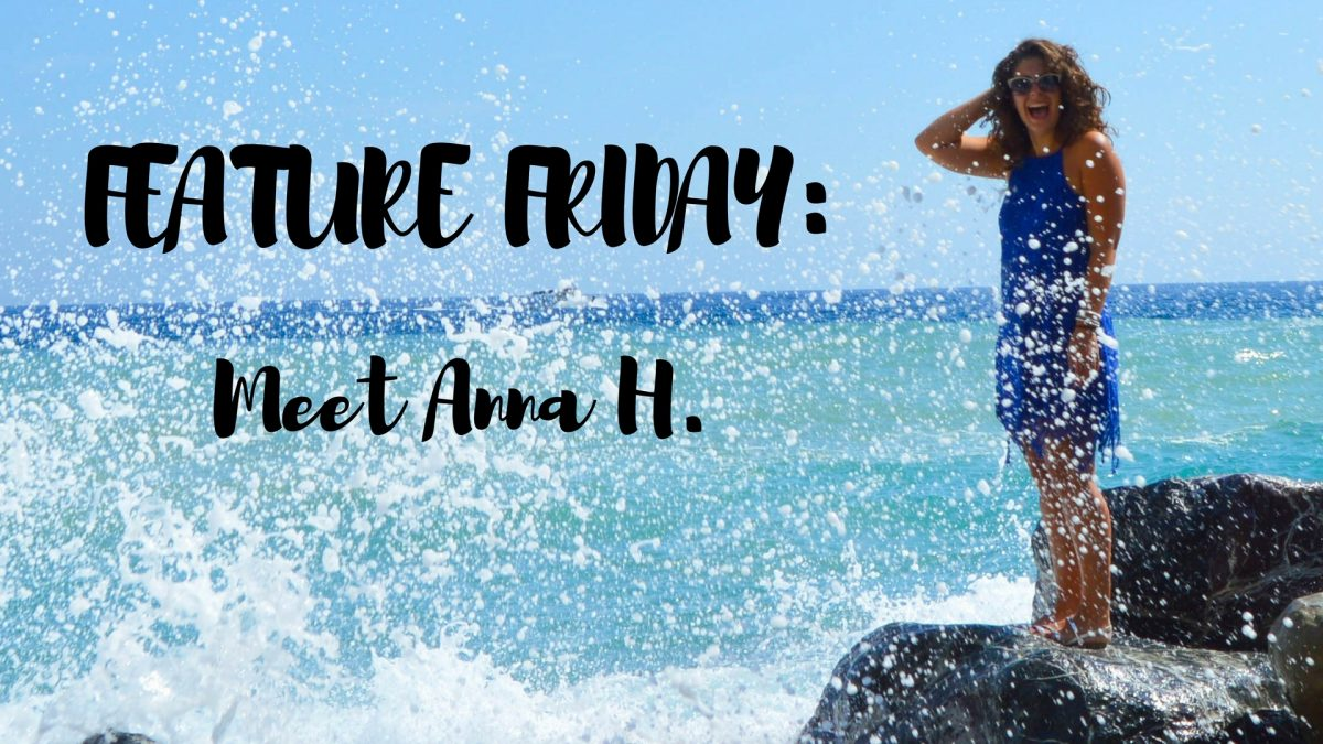 Feature Friday: Meet Anna H.