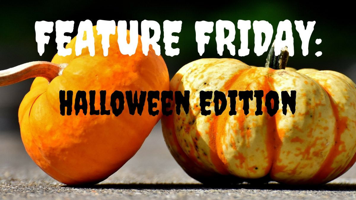 Feature Friday- Halloween Edition