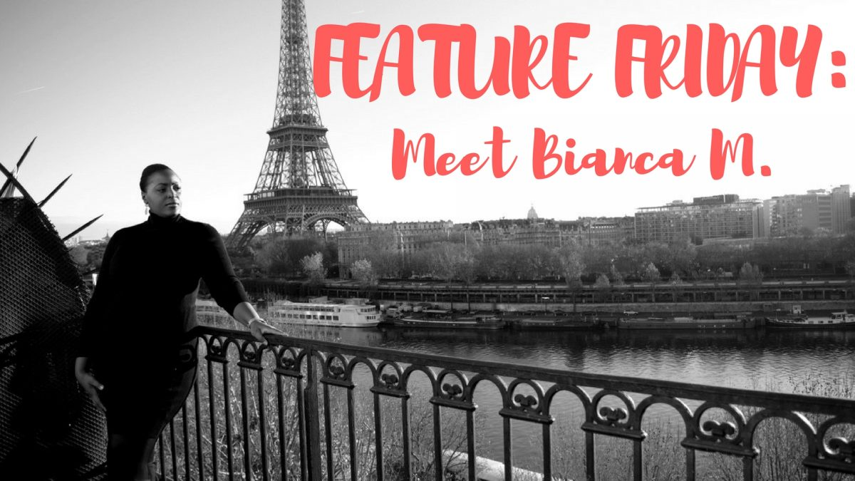 Feature Friday: Meet Bianca M.