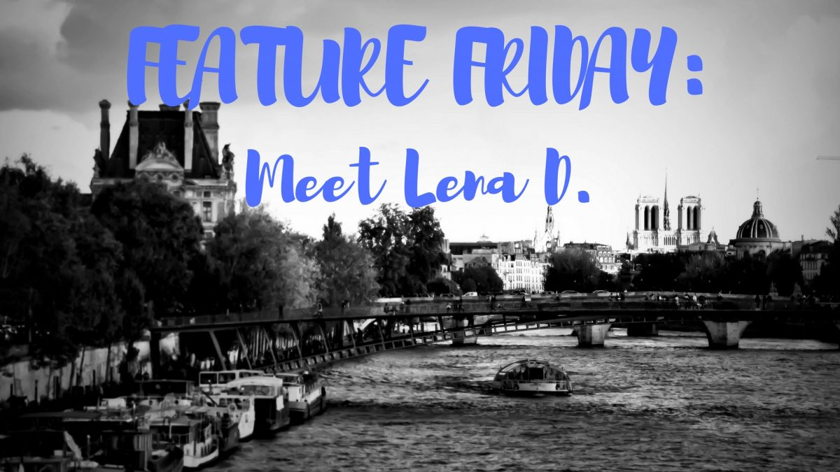 Feature Friday: Meet Lena D.