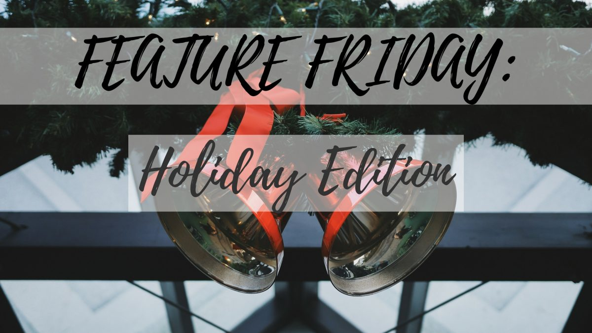 Feature Friday_ Holiday Edition