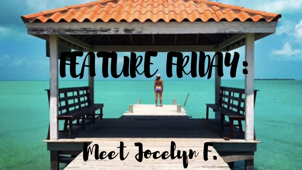 Feature Friday: Meet Jocelyn F.