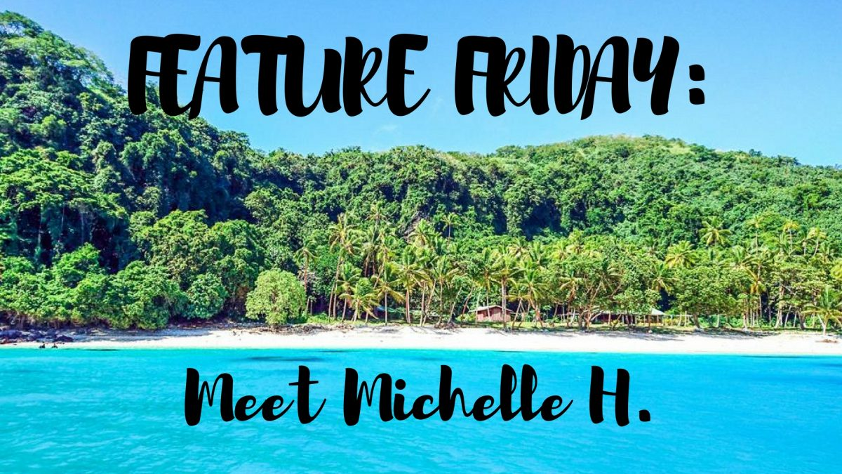 Feature Friday: Meet Michelle H.