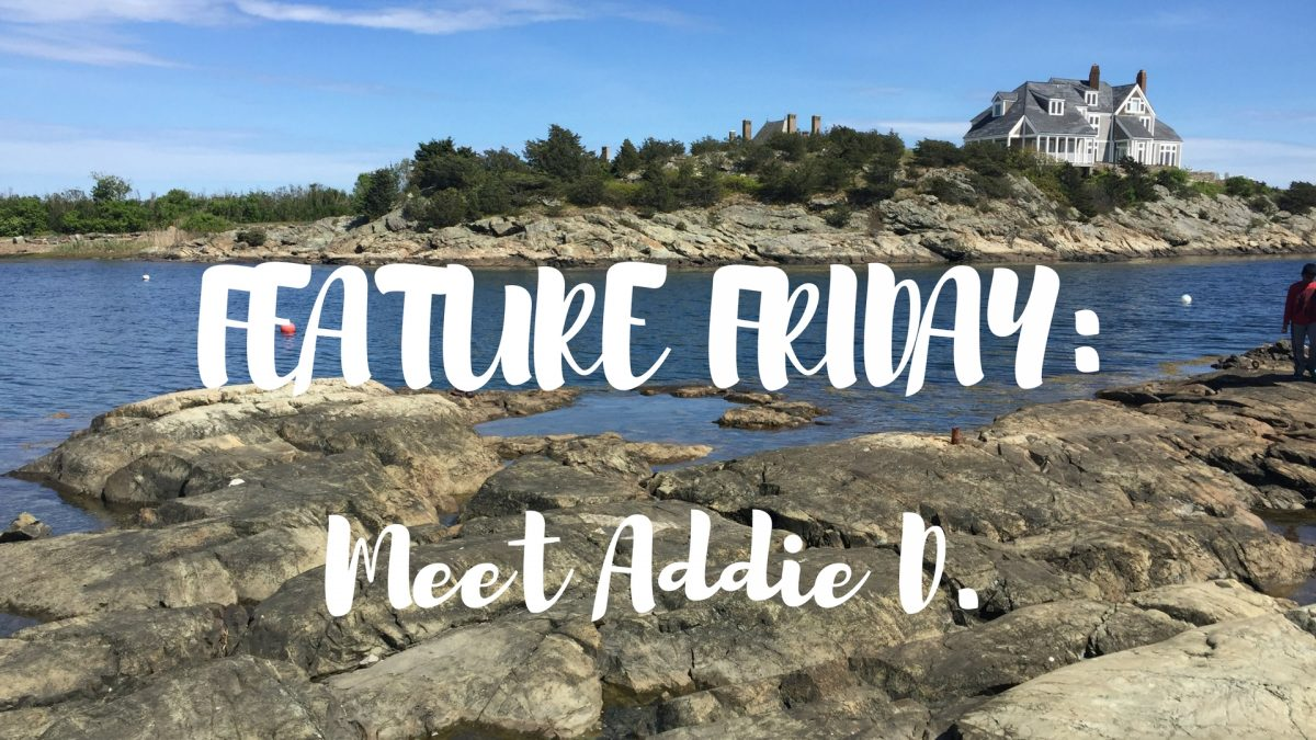 Feature Friday: Meet Addie D.