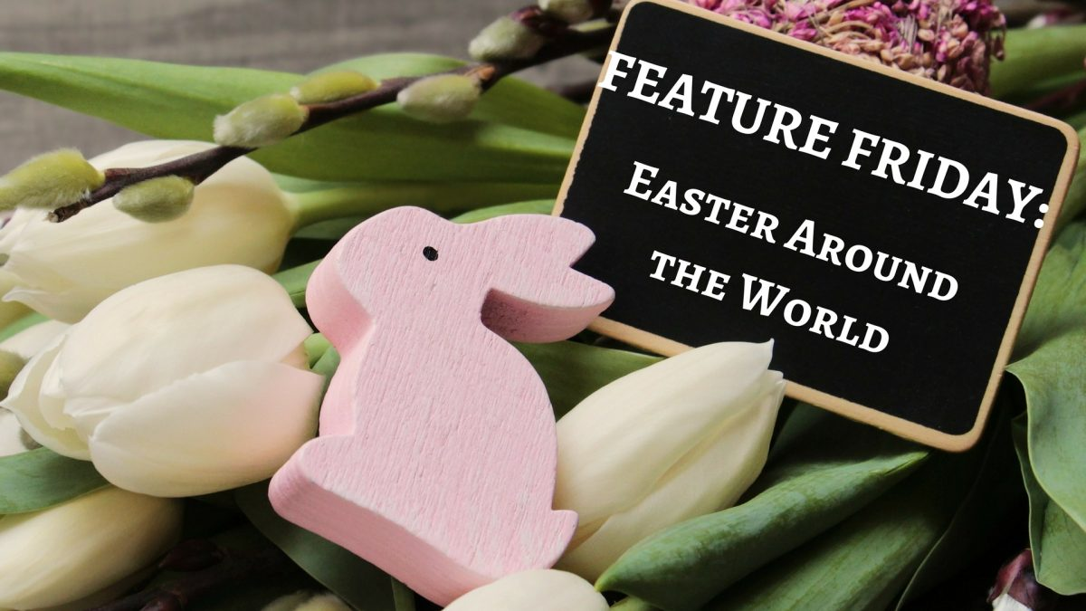 Feature Friday: Easter Around the World