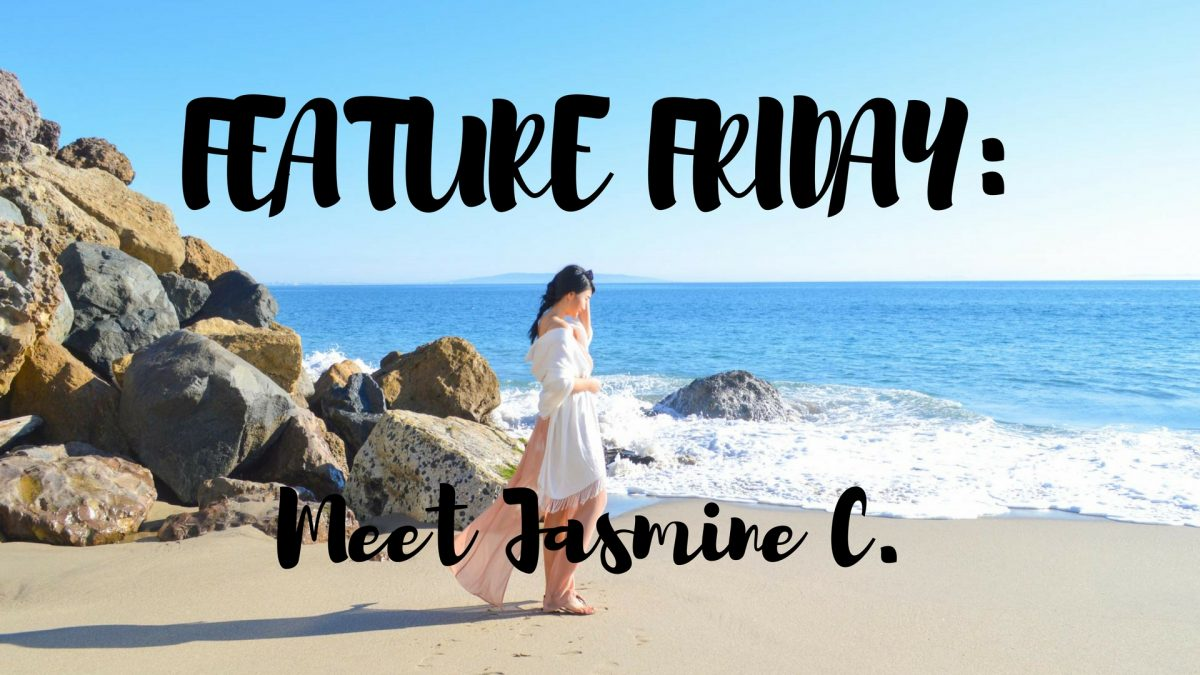 Feature Friday: Meet Jasmine C.