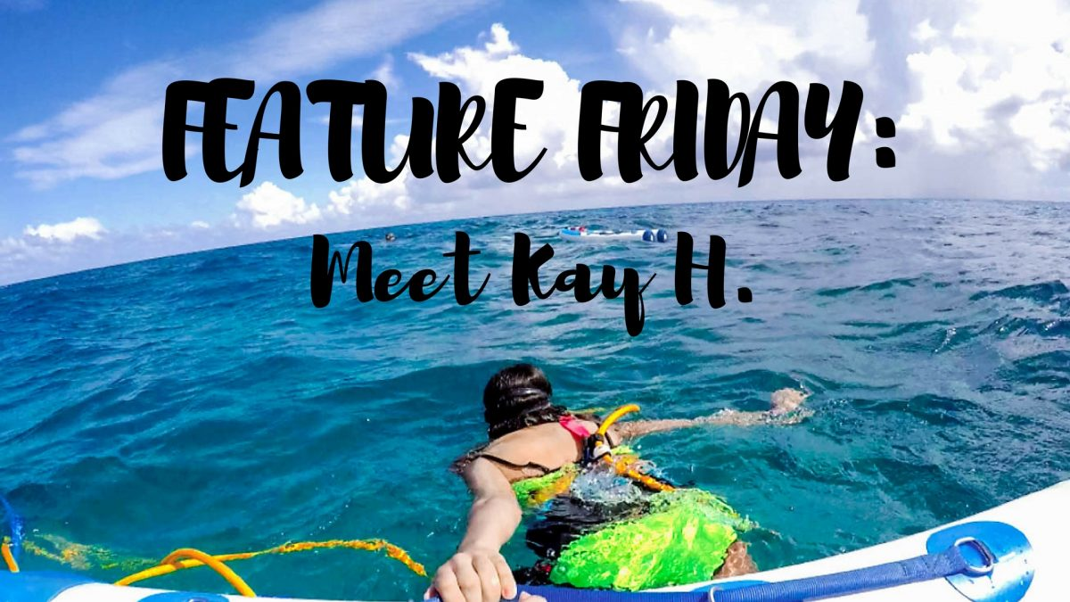 Feature Friday: Meet Kay H.