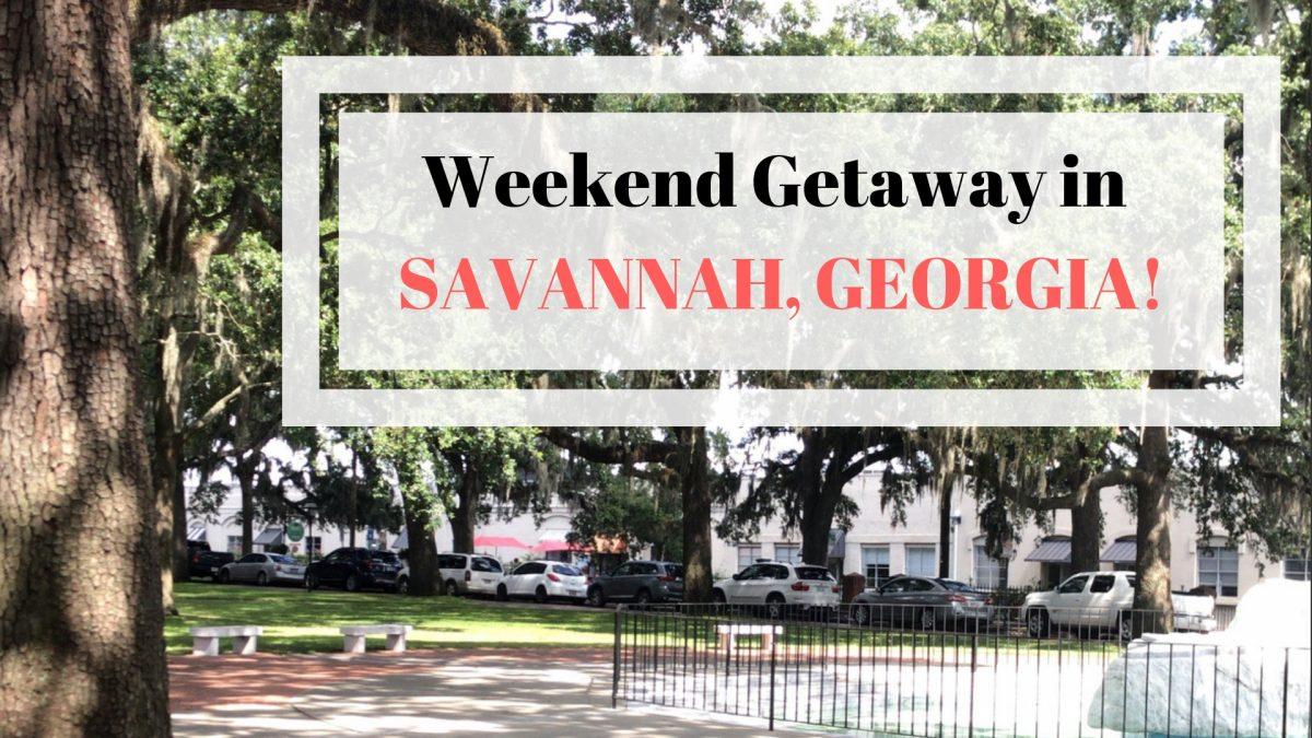 Weekend Getaway in Savannah