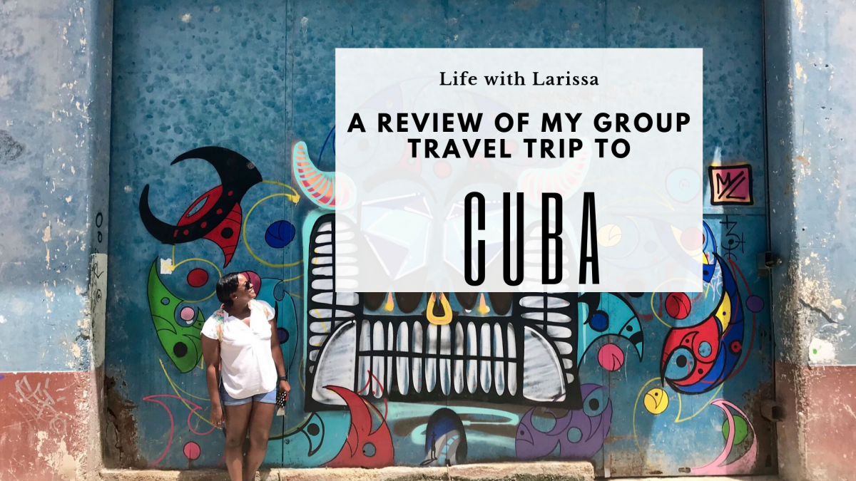 A Review of My Group Travel Trip to Cuba Feature Image