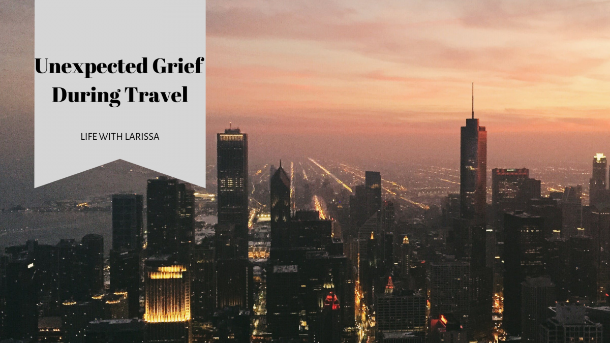 Unexpected Grief During Travel